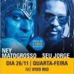 Show com Ney Matogrosso e Seu Jorge