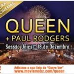 Queen + Paul Rodgers nos cinemas somente nessa quinta 18 de dezembro