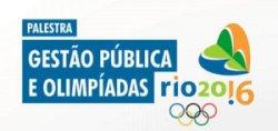 Gestão Pública e Olimpíadas Rio 2016