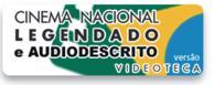 MOSTRA CINEMA NACIONAL LEGENDADO & AUDIODESCRITO