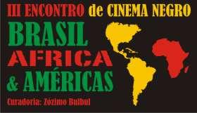 III Encontro de Cinema Negro