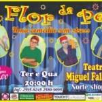 """Dica de Teatro: """"A Flor da Pele"""""""
