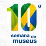 10ª Semana Nacional de Museus